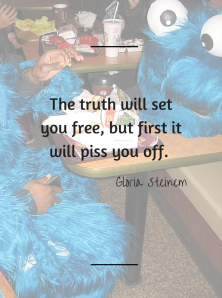 The truth will set you free, but first